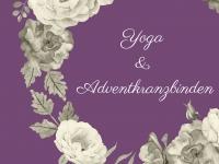 Yoga und Adventkranzbinden